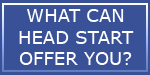 What Can Head Start Offer?